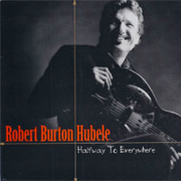 Halfway To Everywhere - Robert Burton Hubele