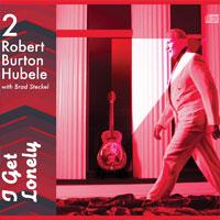 I Get Lonely - Robert Burton Hubele
